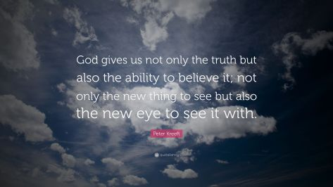 5536817-Peter-Kreeft-Quote-God-gives-us-not-only-the-truth-but-also-the