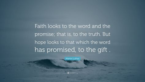 5644027-Martin-Luther-Quote-Faith-looks-to-the-word-and-the-promise-that